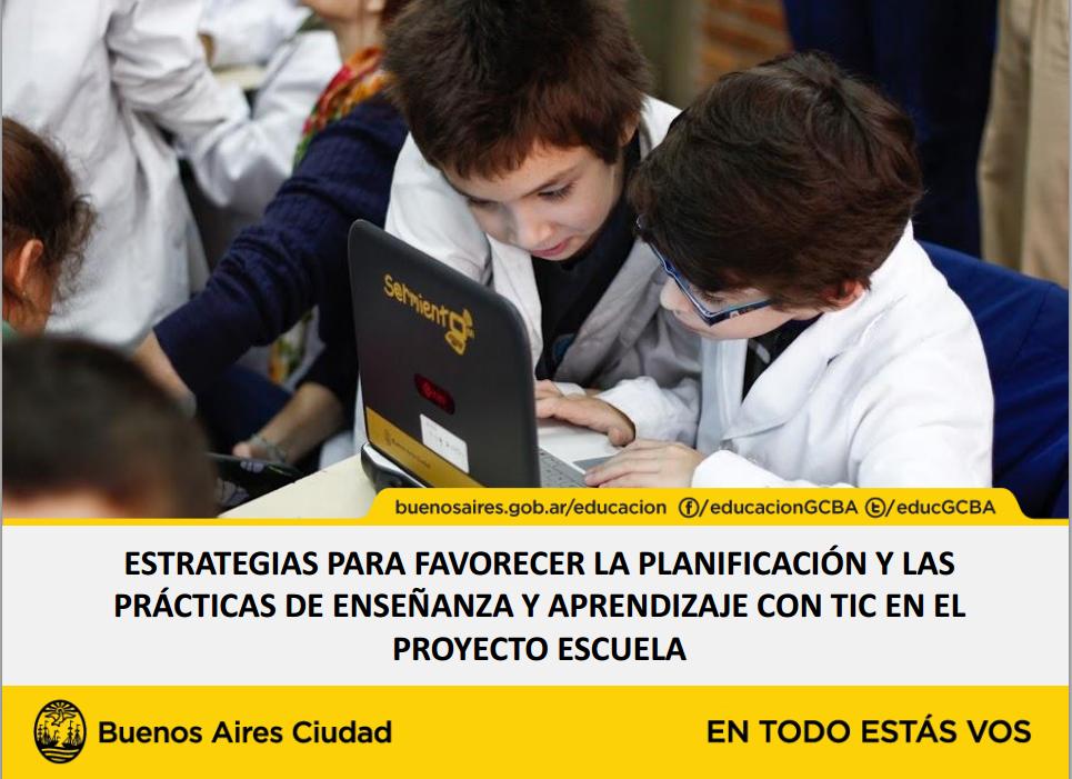 Estrategia para favorecer la planificación y las prácticas de enseñanza y aprendizaje con TIC en el Proyecto Escuela