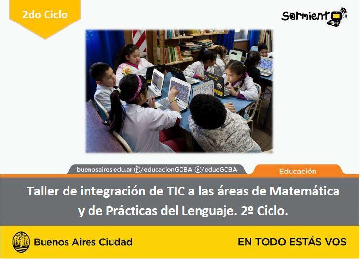 Taller de integración de TIC a las áreas de Matemática y de Práctica del Lenguaje Segundo ciclo