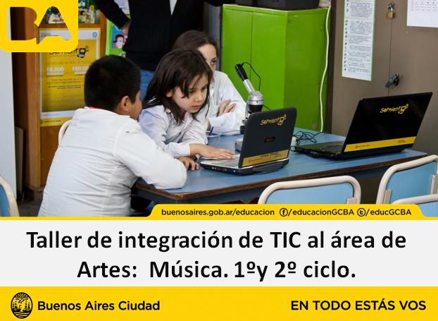 Taller de integración de las TIC al área de Artes: Música Primero y Segundo Ciclo