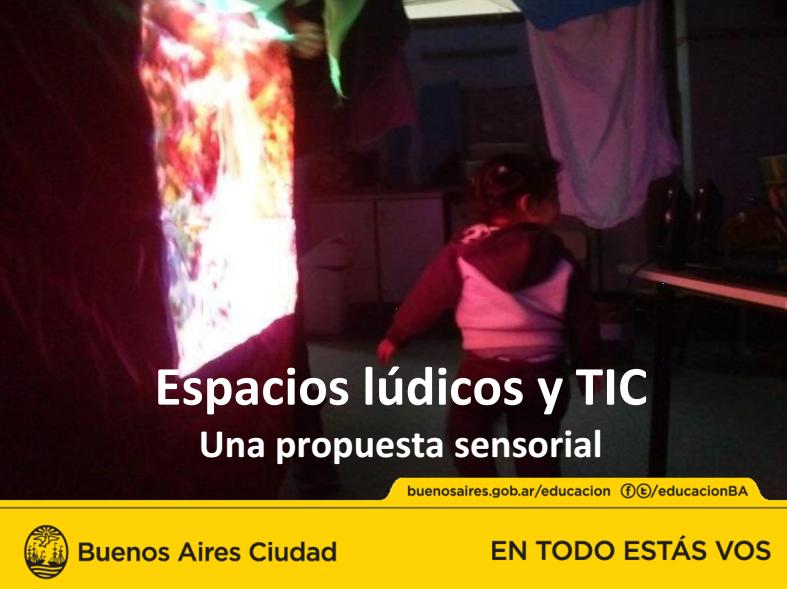 Espacios lúdicos y TIC Una propuesta sensorial