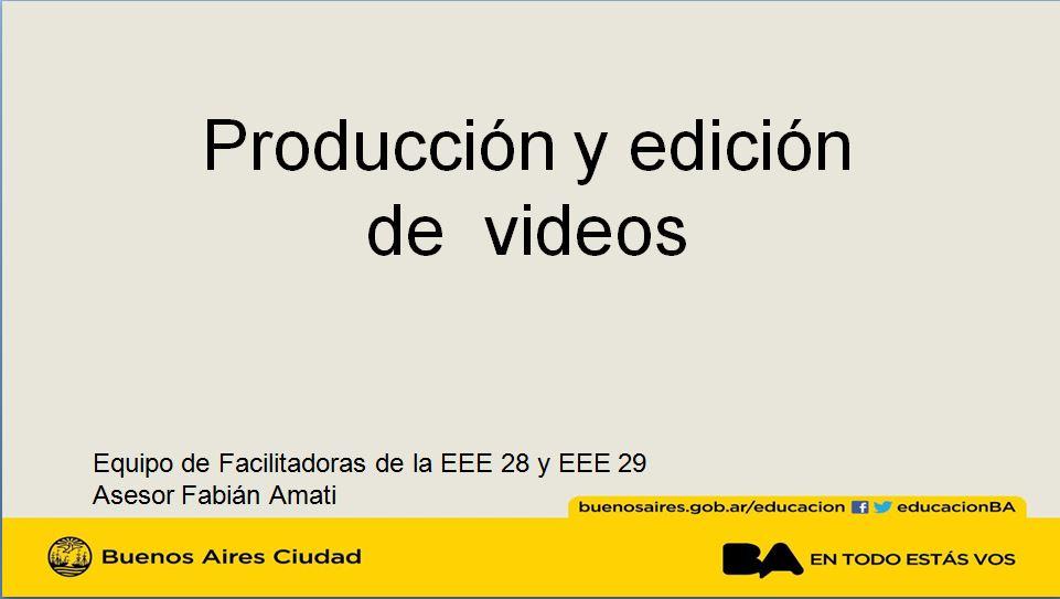 Producción y edición de videos