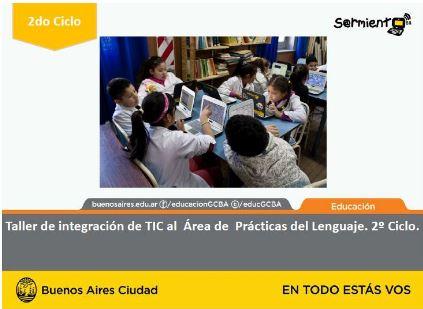 Taller Curricular de integración de las TIC al área de Prácticas del Lenguaje. Segundo Ciclo.