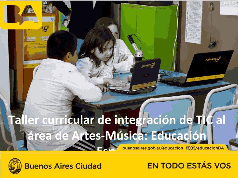 Taller curricular de integración de TIC al área de Artes- Música: Educación Especial