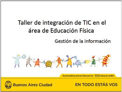 Taller de integración de TIC en el área de Educación Física Gestión de la información