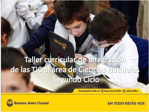 Taller curricular de integración de las TIC al área de Ciencias Naturals Segundo Ciclo