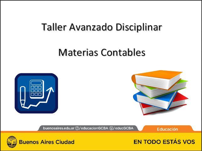 Taller avanzado disciplinar Materias Contables