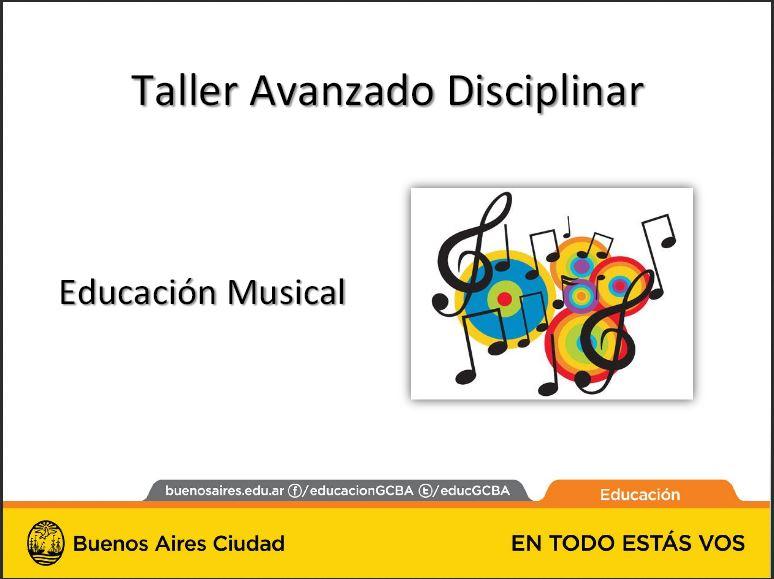Taller avanzado disciplinar. Educación Musical