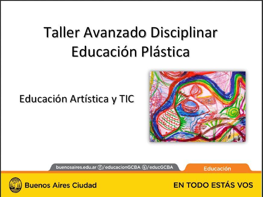 Taller avanzado disciplinar Educación Plástica