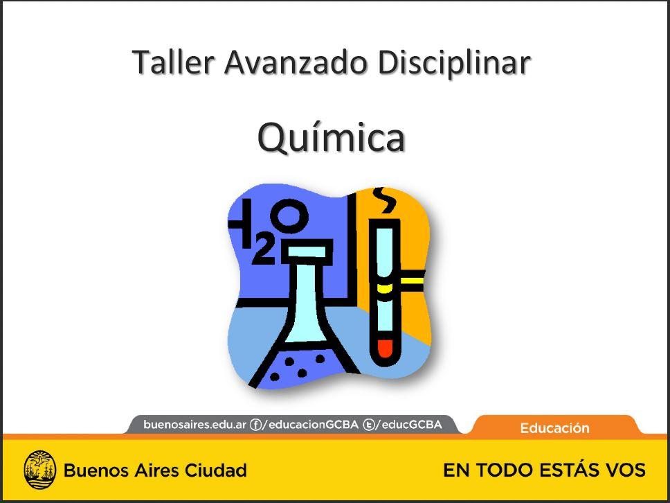 Taller avanzado educación disciplinar Quimica