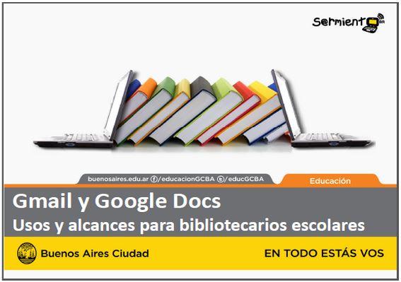 Gmail y Google Docs. Usos y alcances para bibliotecarios escolares