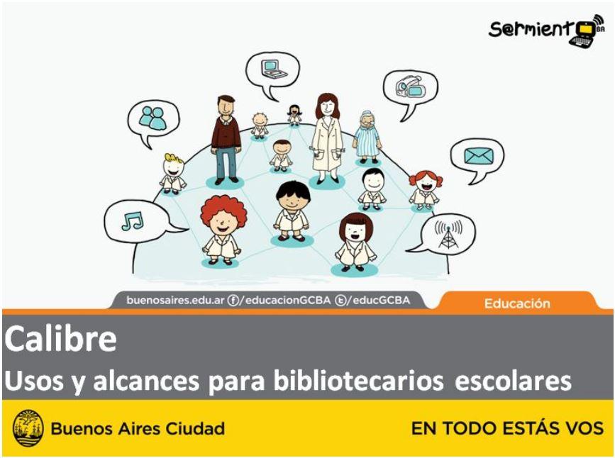 Calibre - Usos y alcances para bibliotecarios escolares