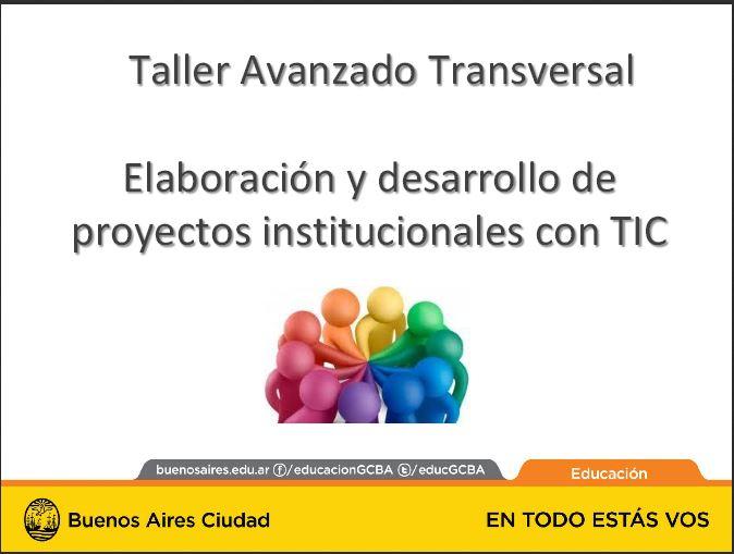 Taller avanzado Transversal. Elaboración y desarrollo de proyectos institucionales con TIC
