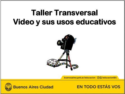 Taller transversal video y sus usos educativos